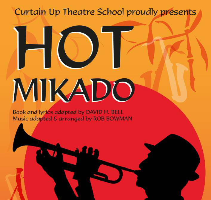Curtain Up Theatre School presents Hot Mikado